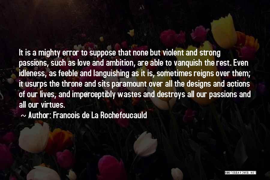 It Is All Over Quotes By Francois De La Rochefoucauld