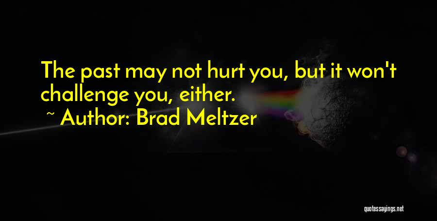 It May Hurt Quotes By Brad Meltzer
