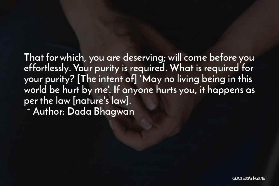 It May Hurt Quotes By Dada Bhagwan