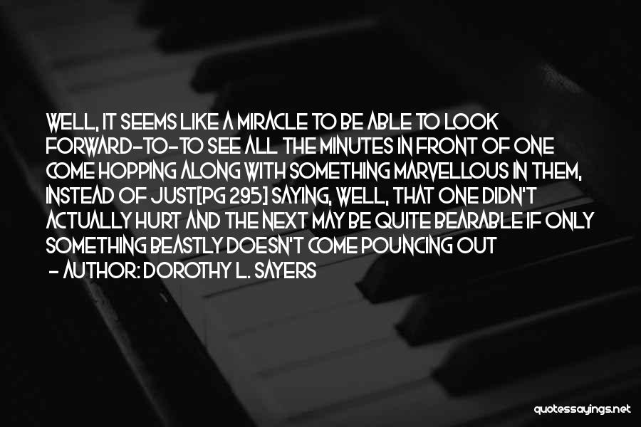 It May Hurt Quotes By Dorothy L. Sayers