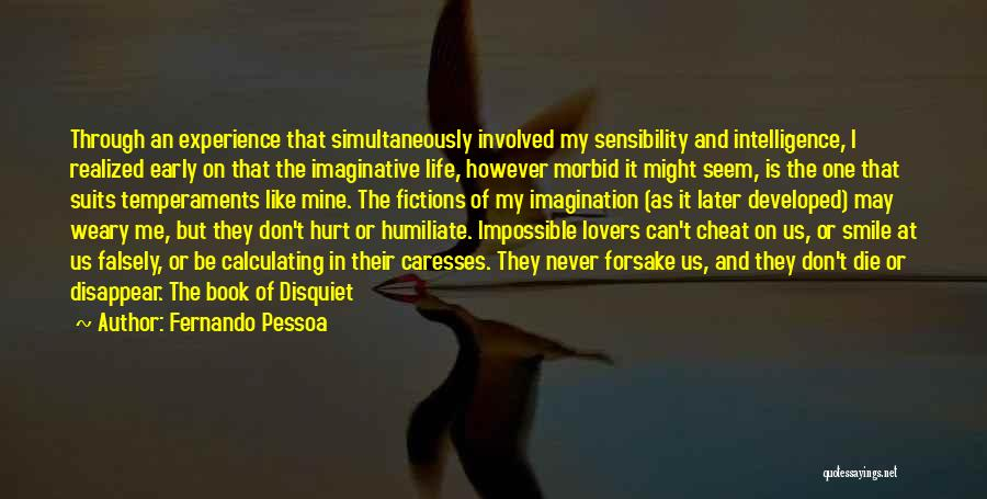 It May Hurt Quotes By Fernando Pessoa