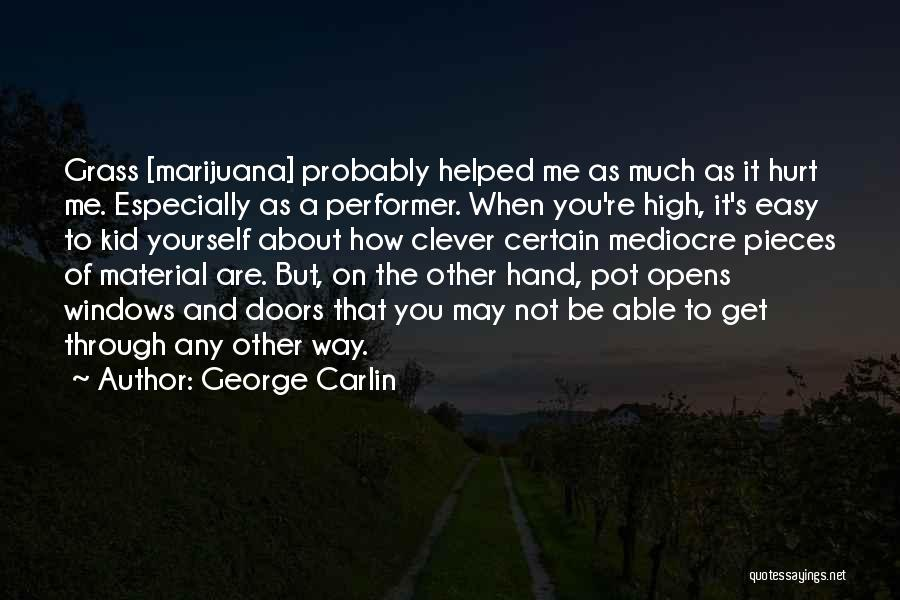 It May Hurt Quotes By George Carlin