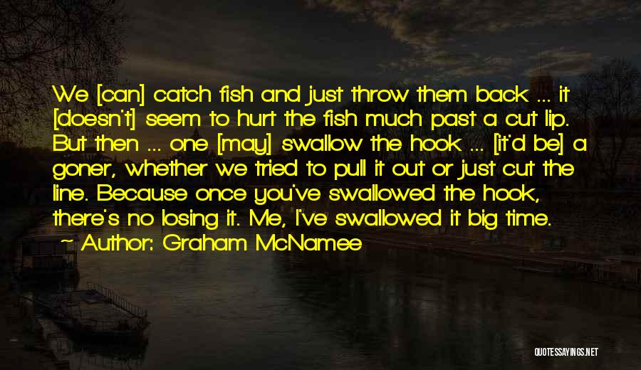 It May Hurt Quotes By Graham McNamee