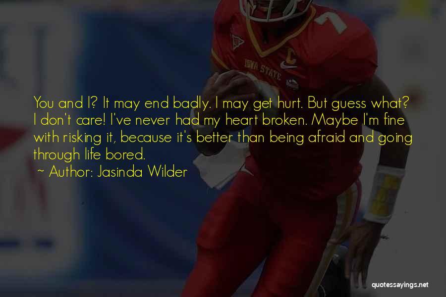 It May Hurt Quotes By Jasinda Wilder