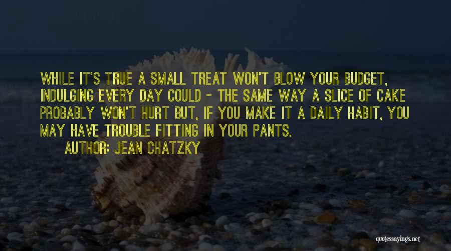It May Hurt Quotes By Jean Chatzky