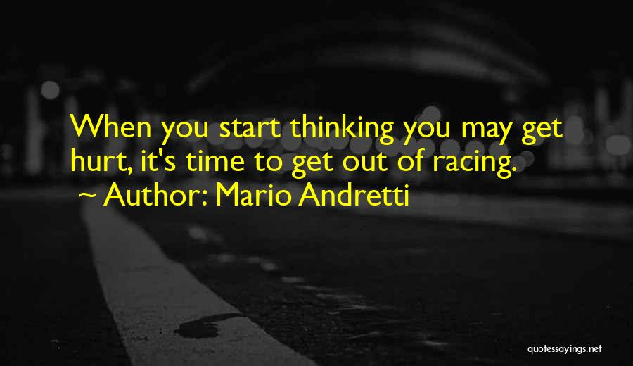 It May Hurt Quotes By Mario Andretti