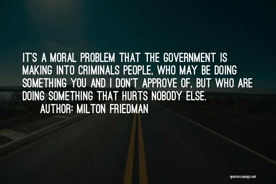 It May Hurt Quotes By Milton Friedman