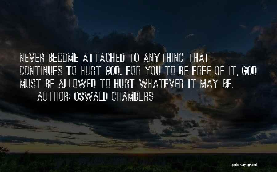It May Hurt Quotes By Oswald Chambers