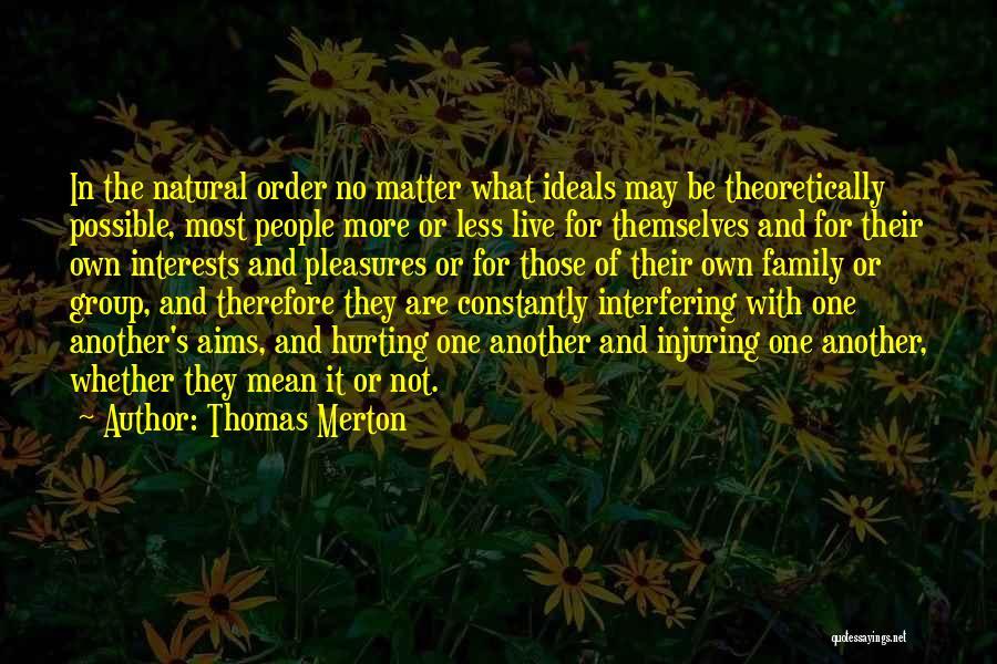 It May Hurt Quotes By Thomas Merton