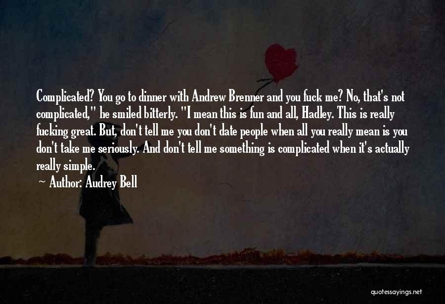 It Not That Simple Quotes By Audrey Bell