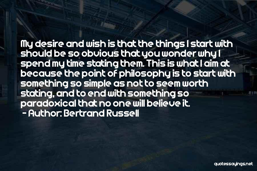 It Not That Simple Quotes By Bertrand Russell