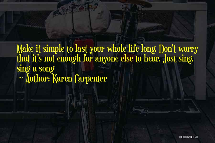 It Not That Simple Quotes By Karen Carpenter