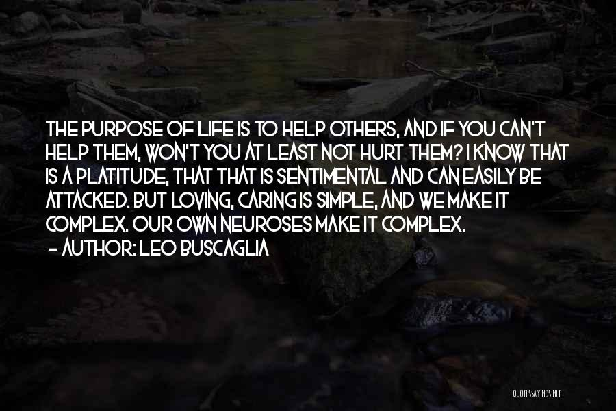 It Not That Simple Quotes By Leo Buscaglia