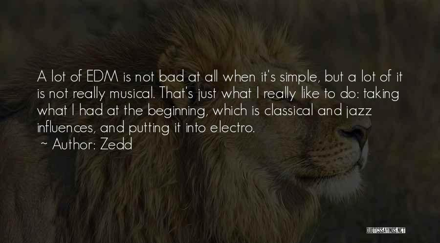 It Not That Simple Quotes By Zedd
