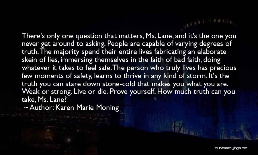 It Takes A Strong Person Quotes By Karen Marie Moning