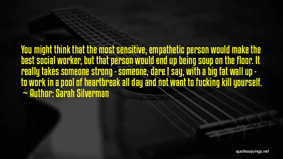 It Takes A Strong Person Quotes By Sarah Silverman