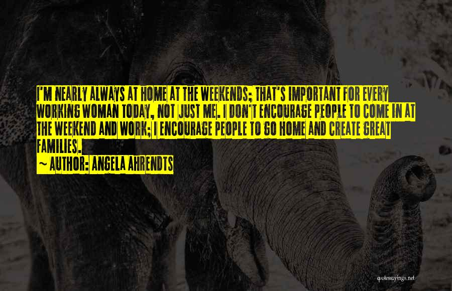 It Was A Great Weekend Quotes By Angela Ahrendts
