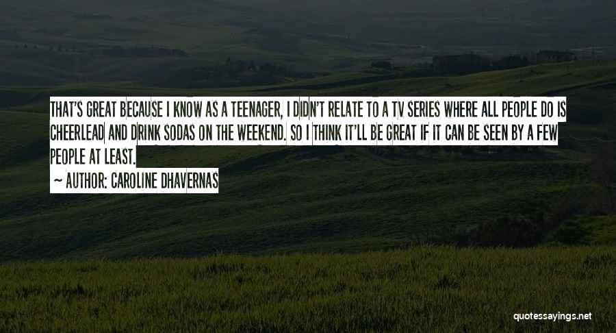 It Was A Great Weekend Quotes By Caroline Dhavernas