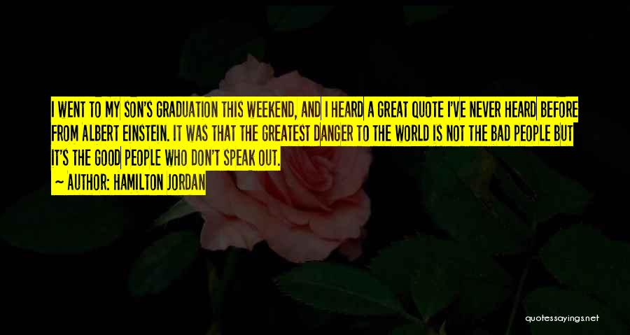 It Was A Great Weekend Quotes By Hamilton Jordan