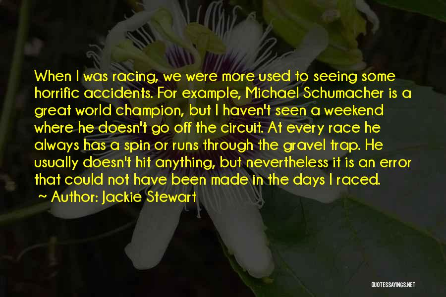 It Was A Great Weekend Quotes By Jackie Stewart