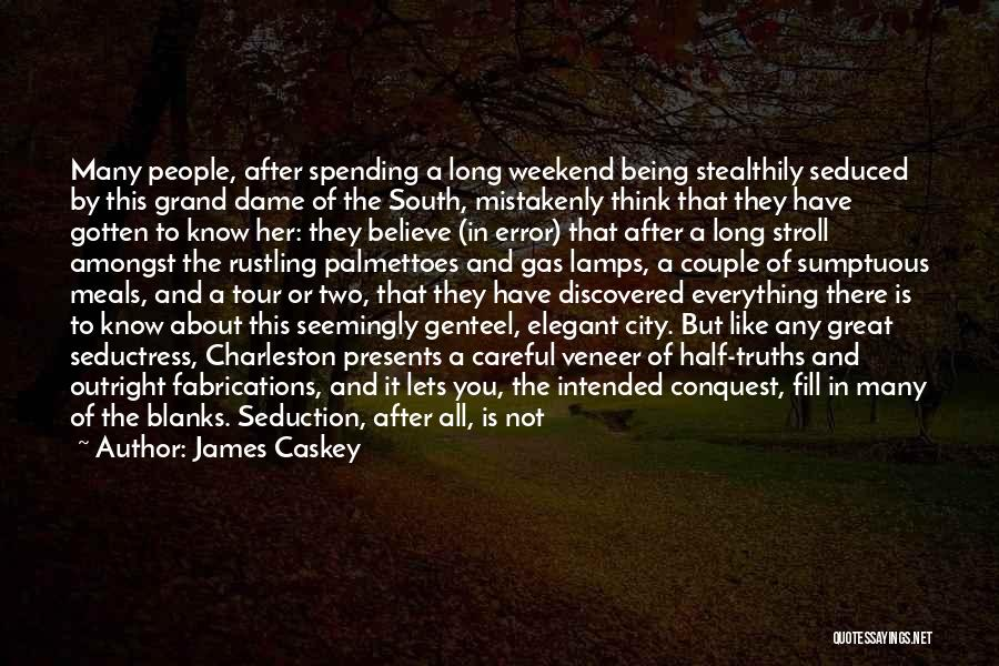 It Was A Great Weekend Quotes By James Caskey