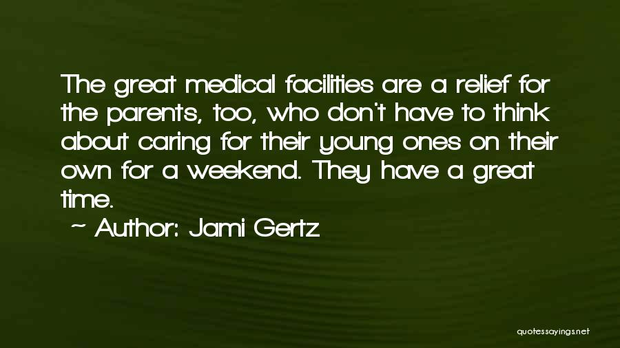 It Was A Great Weekend Quotes By Jami Gertz