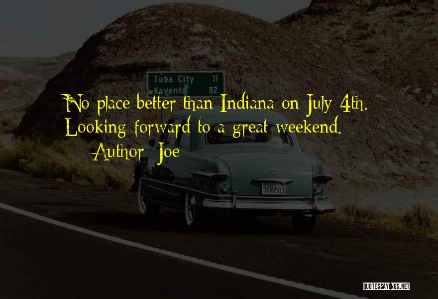 It Was A Great Weekend Quotes By Joe