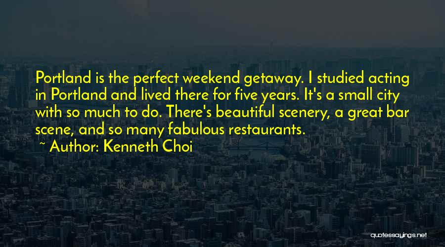 It Was A Great Weekend Quotes By Kenneth Choi