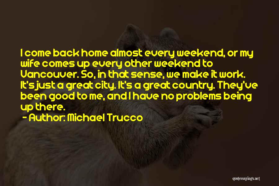 It Was A Great Weekend Quotes By Michael Trucco