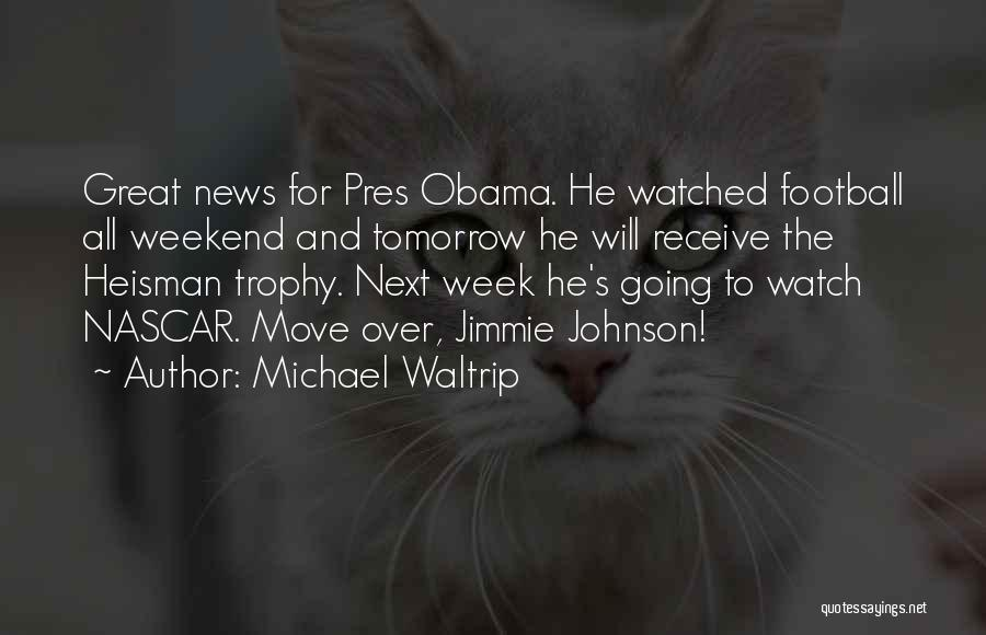 It Was A Great Weekend Quotes By Michael Waltrip