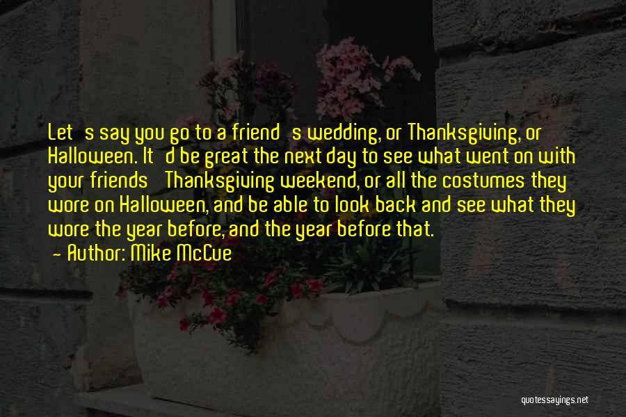It Was A Great Weekend Quotes By Mike McCue