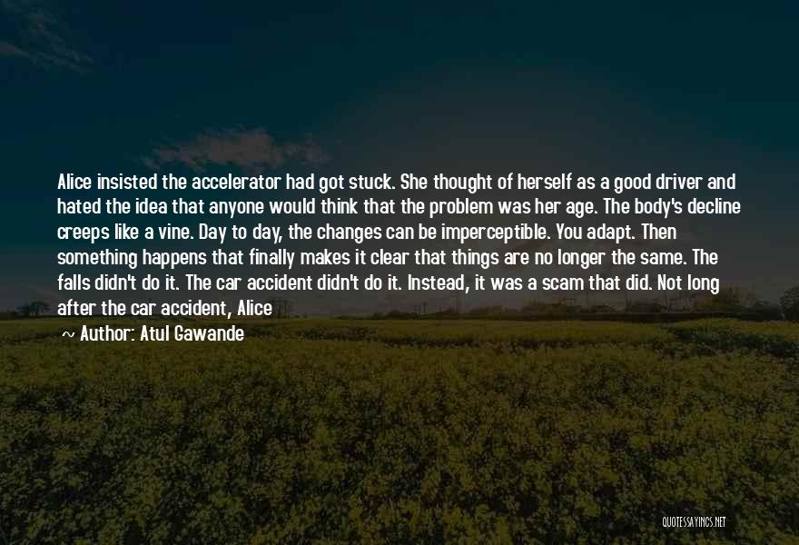 It Was Good Day Quotes By Atul Gawande