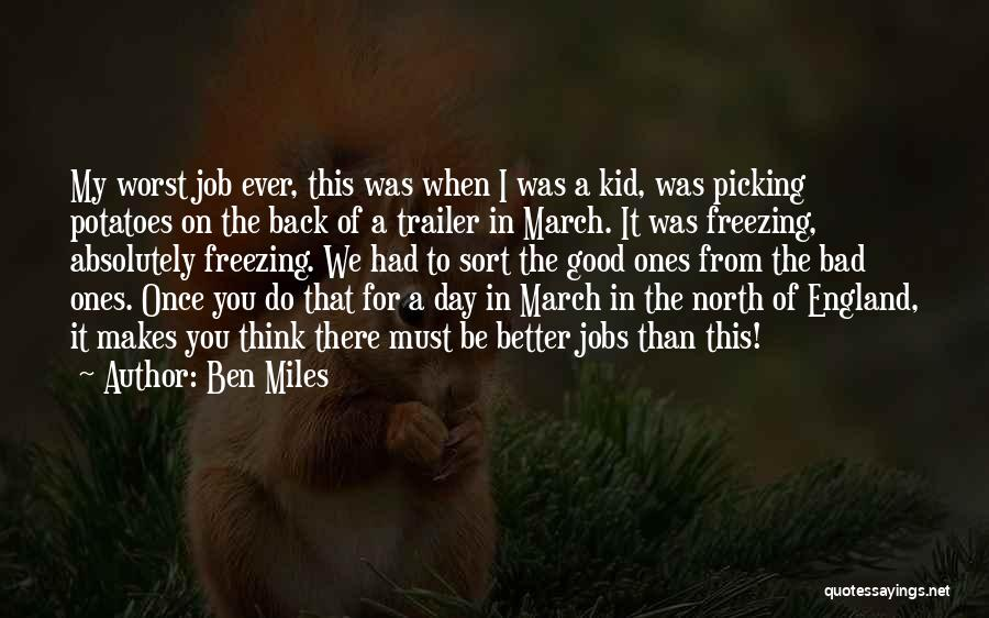 It Was Good Day Quotes By Ben Miles