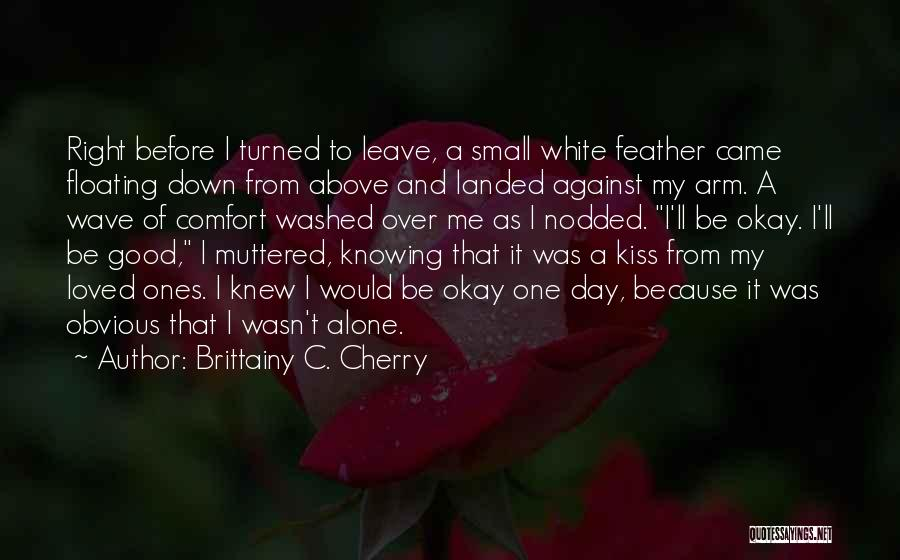 It Was Good Day Quotes By Brittainy C. Cherry