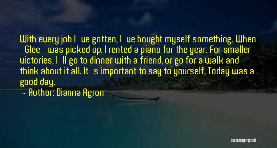 It Was Good Day Quotes By Dianna Agron