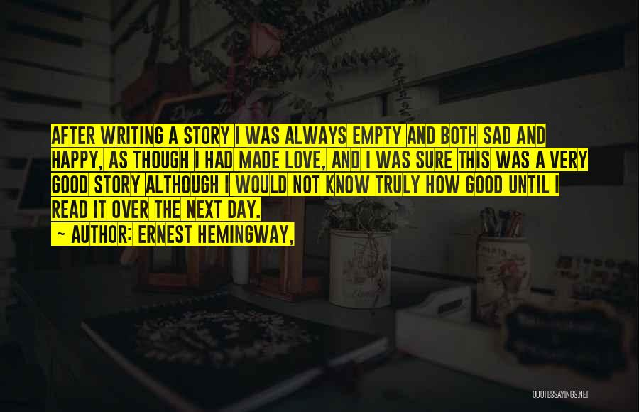 It Was Good Day Quotes By Ernest Hemingway,