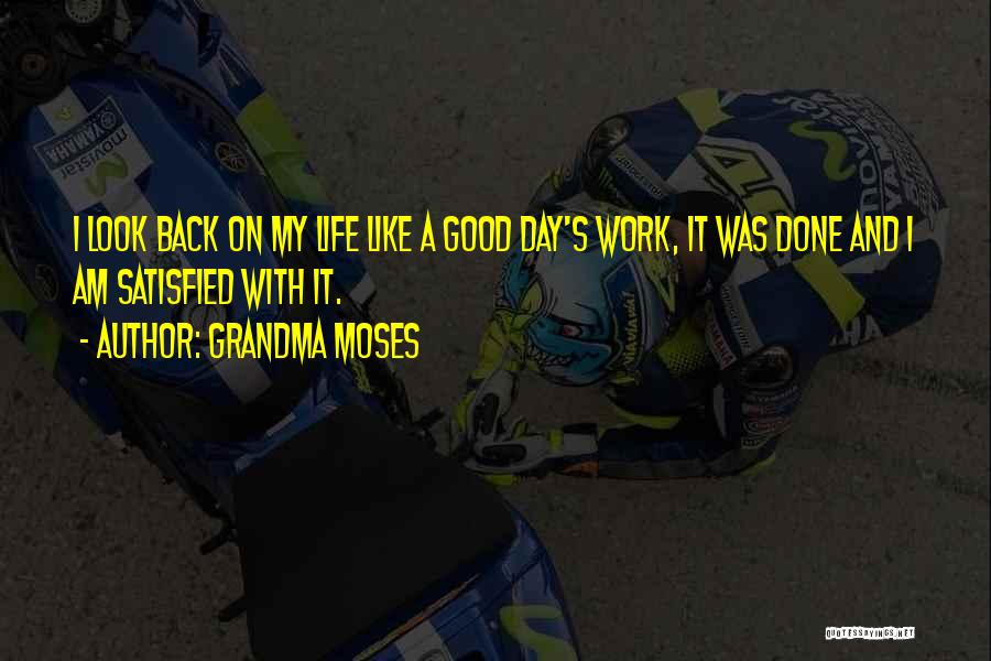 It Was Good Day Quotes By Grandma Moses