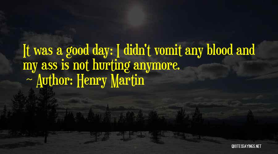 It Was Good Day Quotes By Henry Martin
