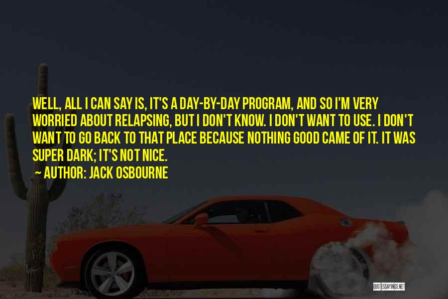 It Was Good Day Quotes By Jack Osbourne