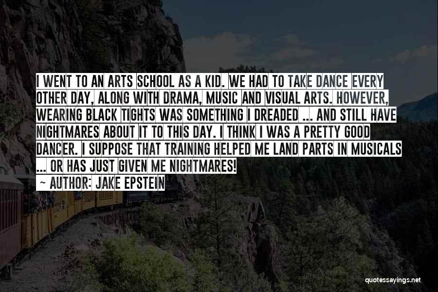 It Was Good Day Quotes By Jake Epstein