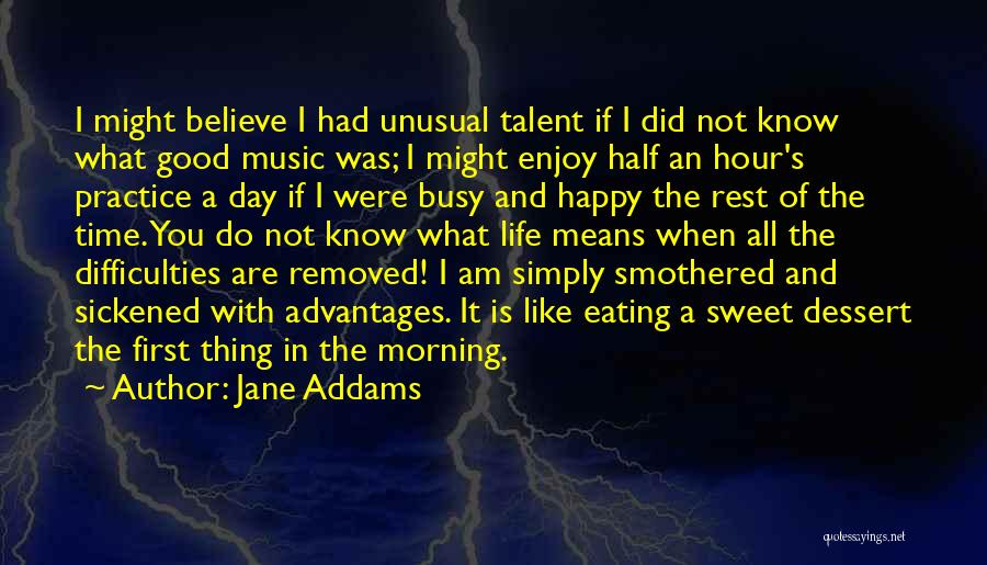 It Was Good Day Quotes By Jane Addams