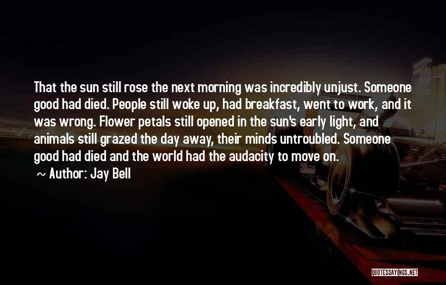 It Was Good Day Quotes By Jay Bell