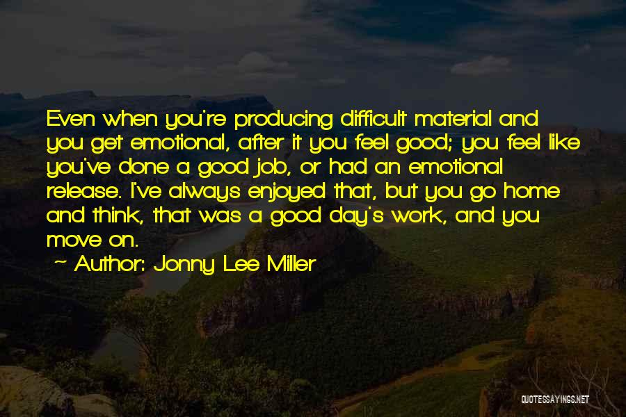 It Was Good Day Quotes By Jonny Lee Miller