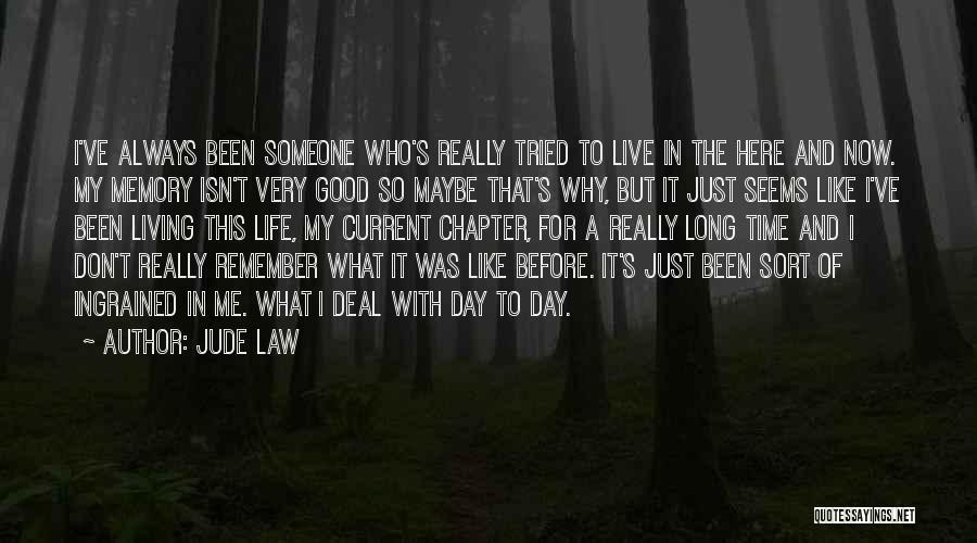 It Was Good Day Quotes By Jude Law