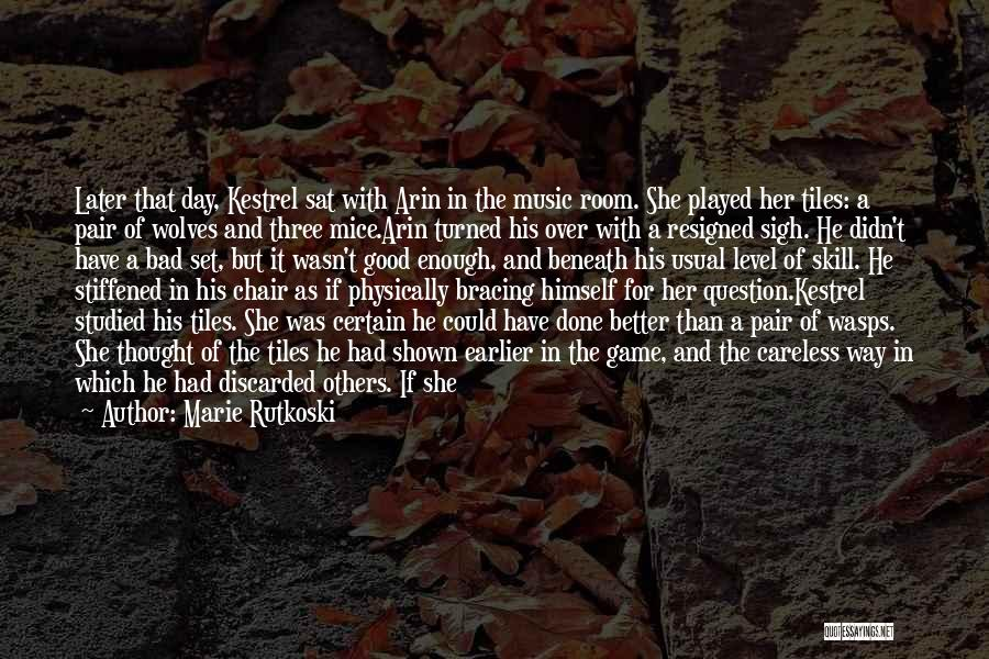 It Was Good Day Quotes By Marie Rutkoski