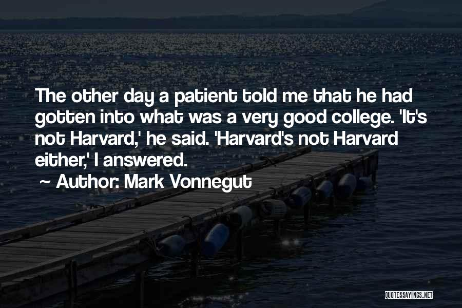 It Was Good Day Quotes By Mark Vonnegut