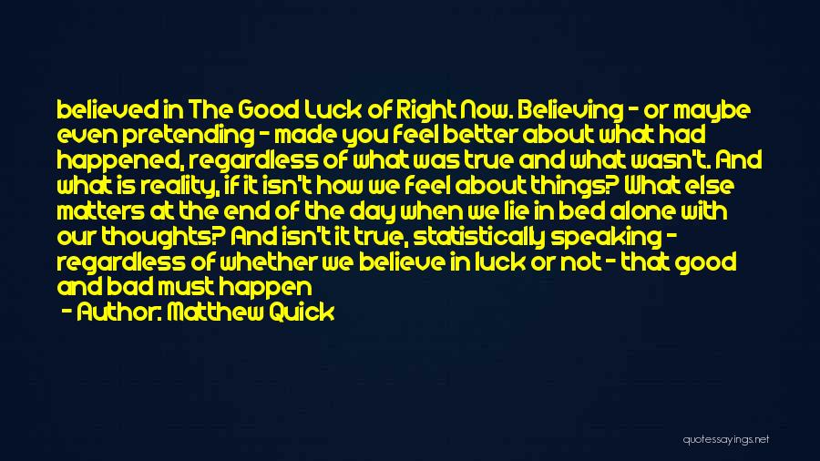 It Was Good Day Quotes By Matthew Quick