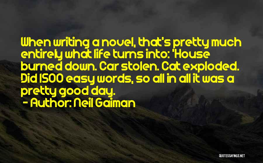 It Was Good Day Quotes By Neil Gaiman