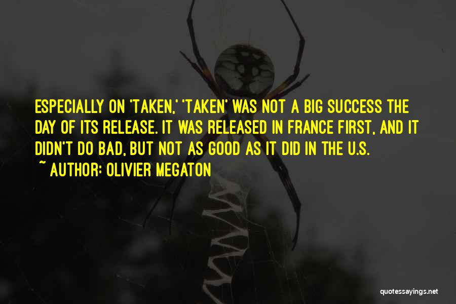 It Was Good Day Quotes By Olivier Megaton