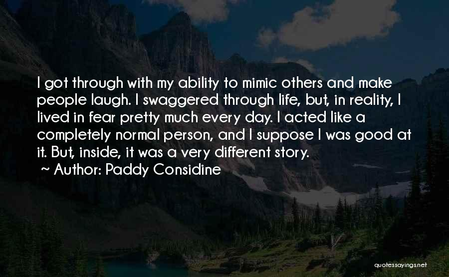 It Was Good Day Quotes By Paddy Considine